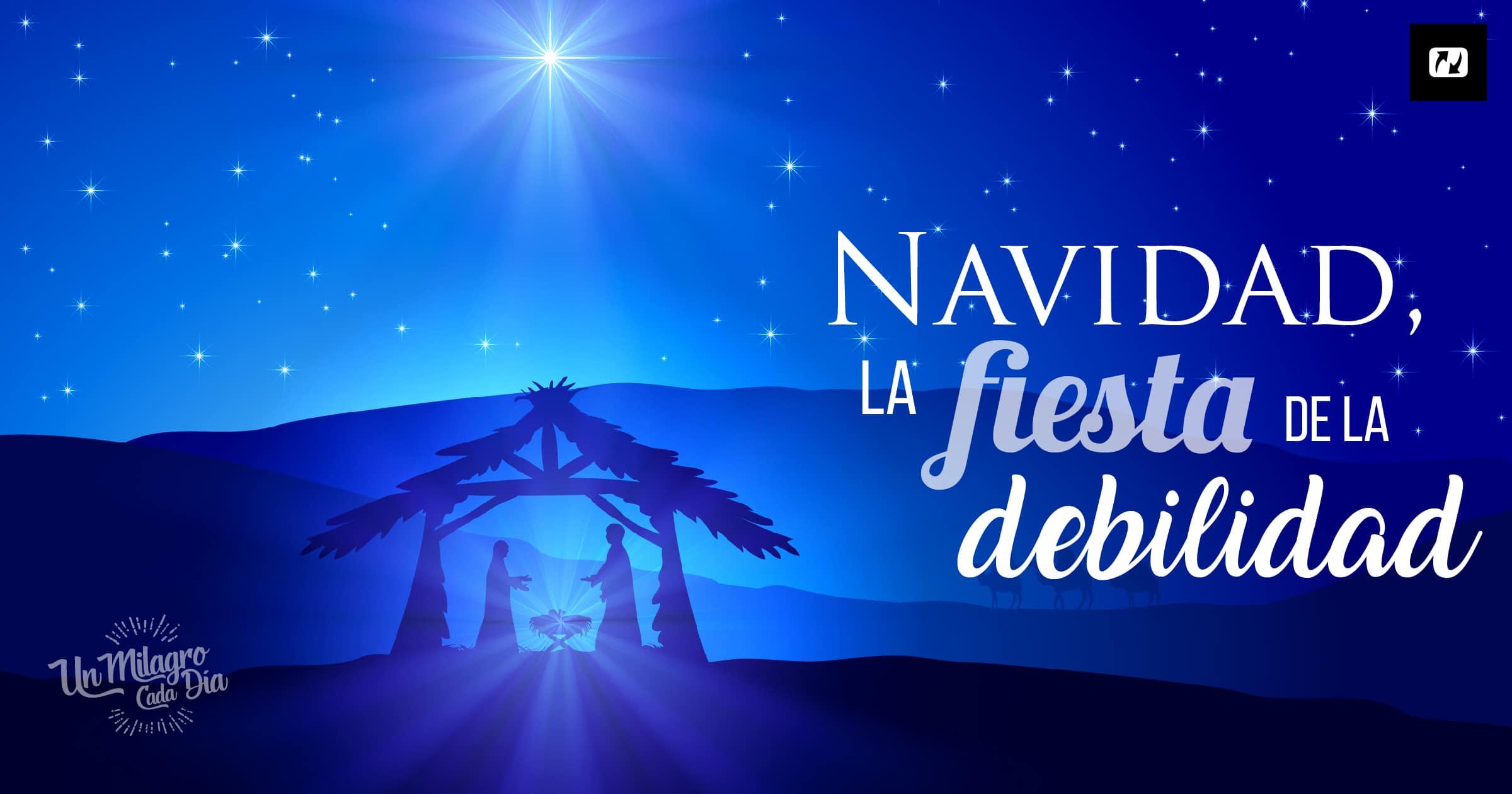 Fotos De Navidad Con Jesus.Navidad La Fiesta De La Debilidad Es Jesus Net
